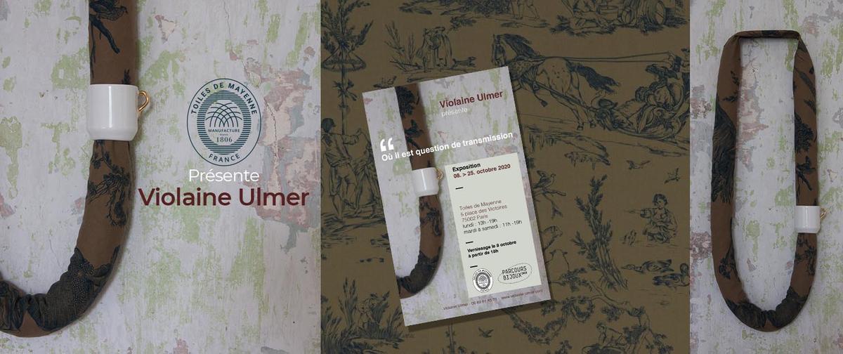 Toiles de Mayenne présente Violaine Ulmer - La lettre de la Manufacture